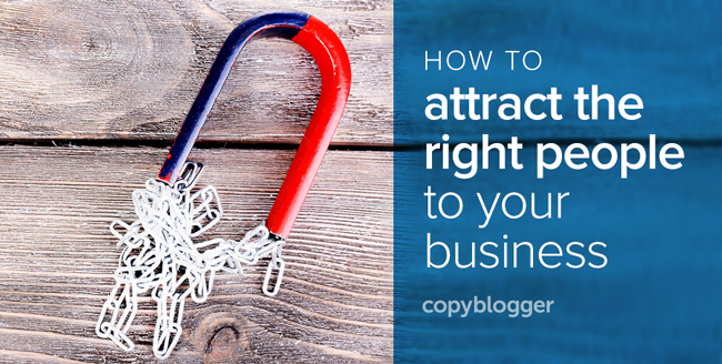 how to attract the right people to your business