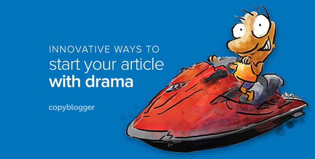 innovative ways to start your article with drama