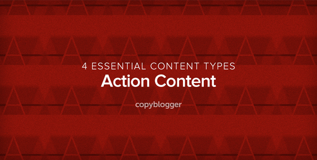 4 Essential Content Types - Action Content