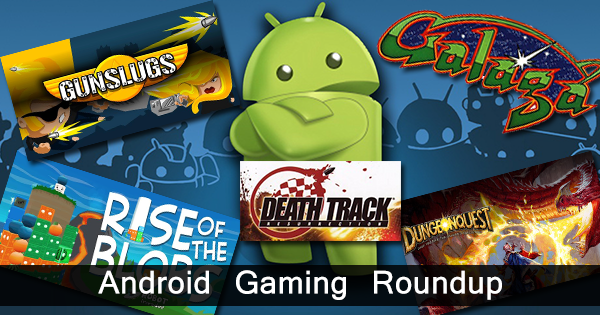 Android Gaming Roundup