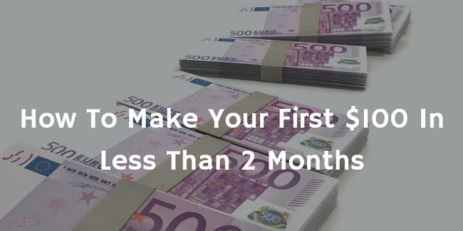 Learn to make $100 in First Two Months